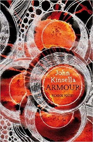 From my Poetry Bookshelf – John Kinsella – Armour