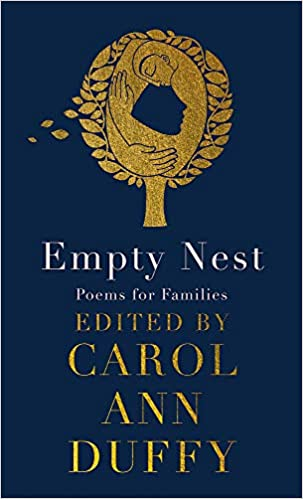 From my Poetry Bookshelf – Empty Nest – Poems for Families – Edited by Carol Ann Duffy