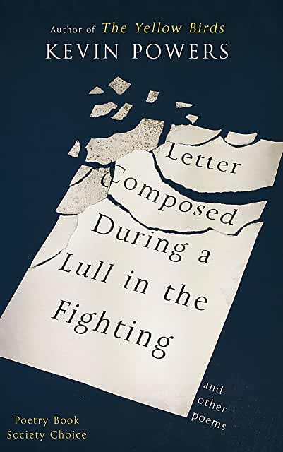 From my Poetry Bookshelf – Kevin Powers – Letter Composed During a Lull in the Fighting